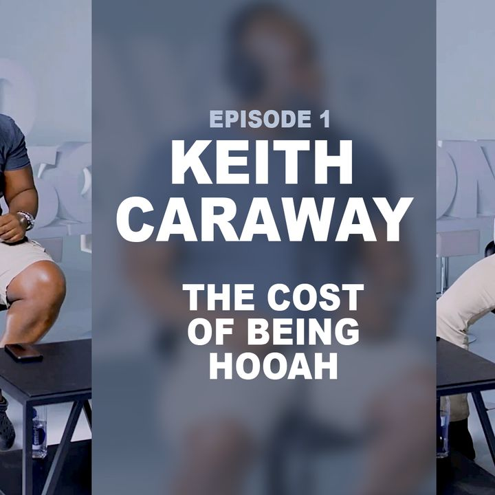 The Cost of Being Hooah with Keith Caraway, Episode 1 Podcast