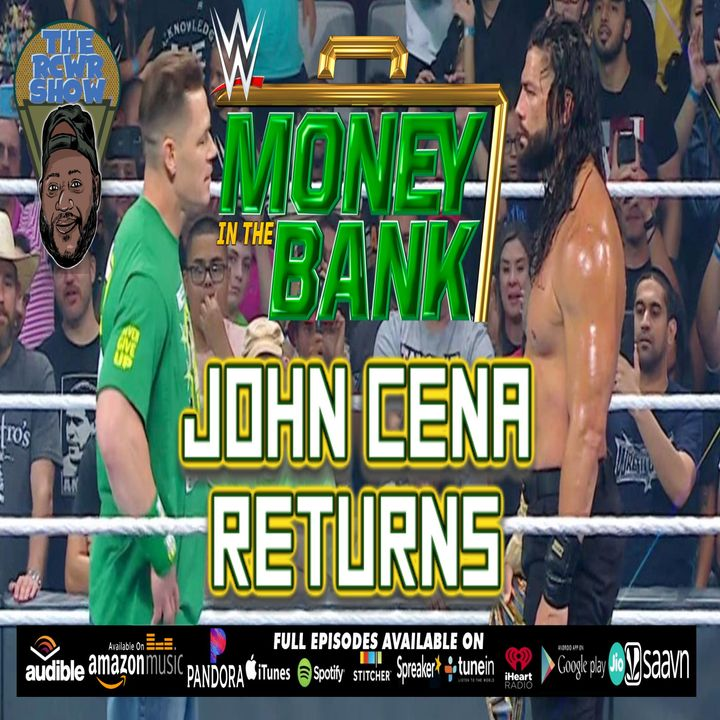 Money in the Bank 2021 Post Show: John Cena Returns!   The RCWR Show 7/18/21