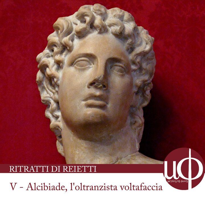 Ritratti di reietti - Alcibiade l'oltranzista voltafaccia - quinta puntata