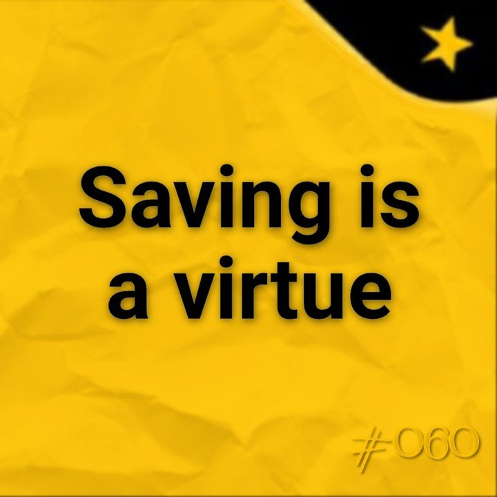 Saving is a virtue (#060)