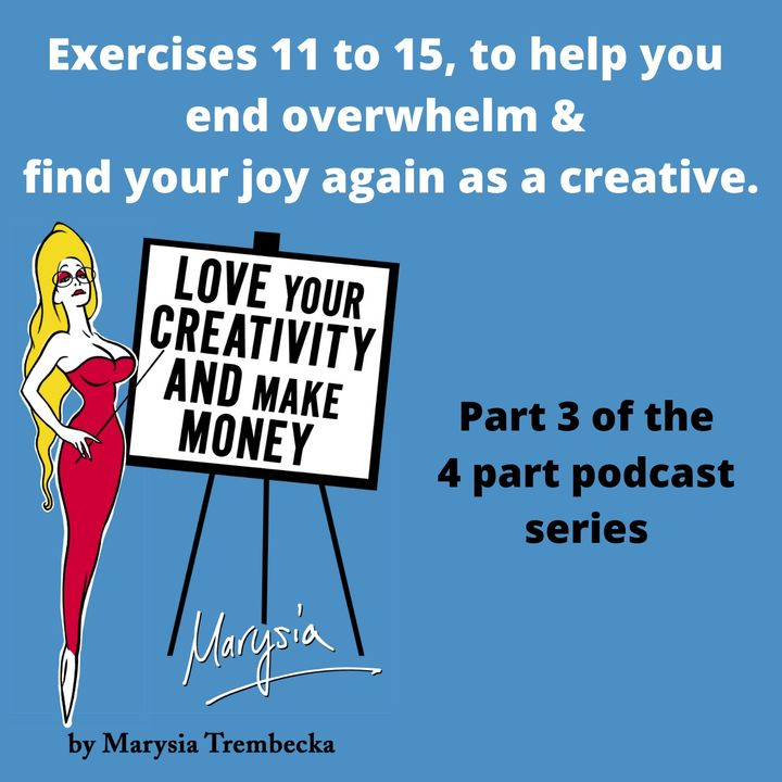 14. Exercises  11 to 15 To Help End Overwhelm & Find Your Joy Again as a Creative