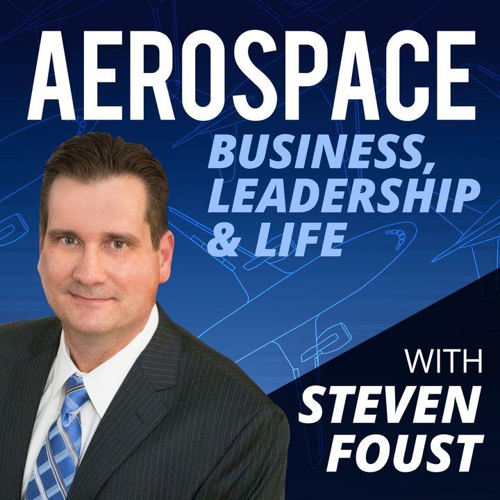 Aerospace Business, Leadership & Life