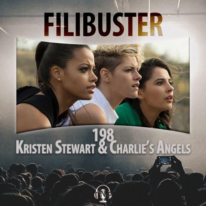 198 - Kristen Stewart and Charlie's Angels