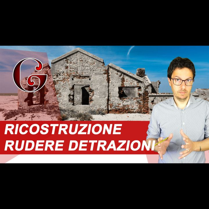AGEVOLAZIONI RECUPERO RUDERE: detrazione per ristrutturazione fabbricato diruto unità collabente