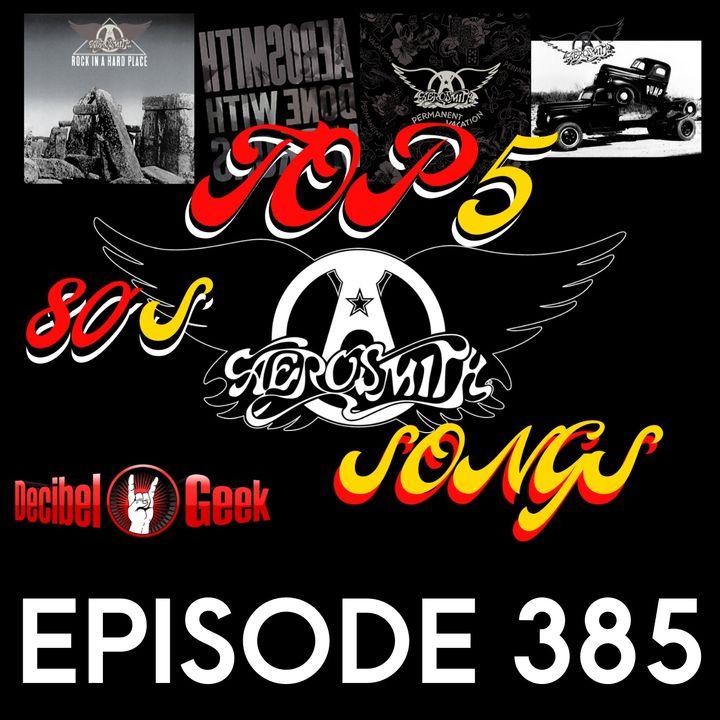 Top 5 80's Aerosmith Songs - Ep385