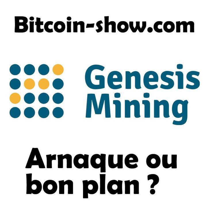 Genesis mining : arnaque ou bon plan ? Bitcoin show 11