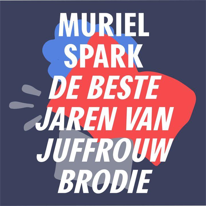 S3 #6 - Sprankelen met Spark | 'De beste jaren van juffrouw Brodie' - Muriel Spark