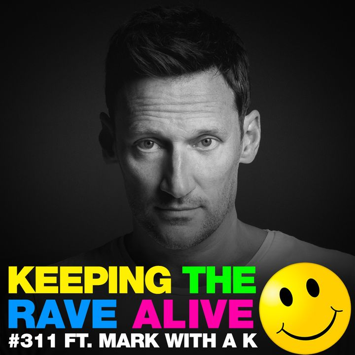 Episode 311: feat. Mark With A K!