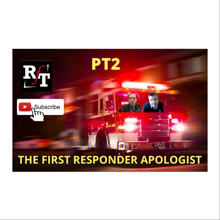 PT2 The Apologist First Responder - 2:23:21, 5.44 PM