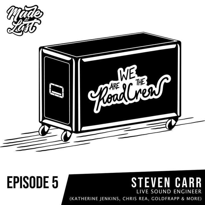 Episode 5 : Steven Carr (Katherine Jenkins, Chris Rea, Goldfrapp)