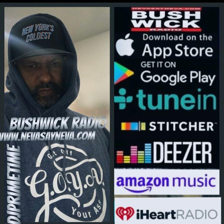 BUSHWICK RADIO Nevasayneva Sunday's Djprimetime