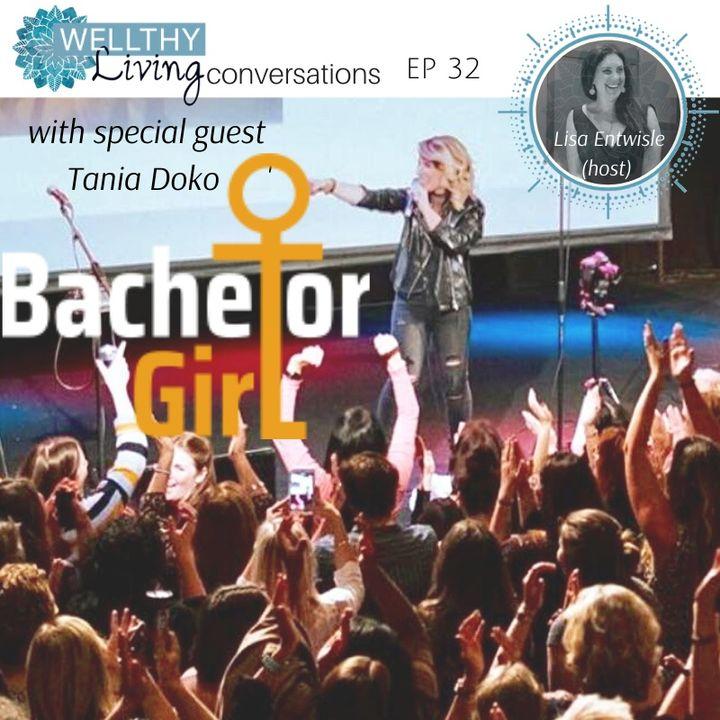 EP 32 Tania Doko - Bachelor Girl