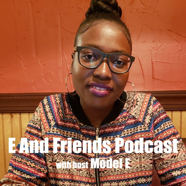 E and Friends Podcast - EP 51 A Different World