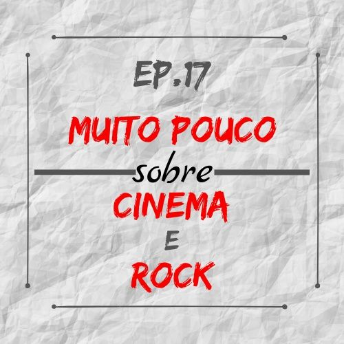 MPsobreMC-Ep17-Cinema e Rock