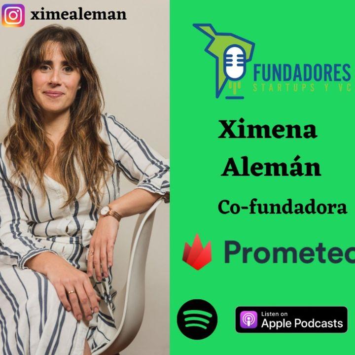 033: Ximena Alemán | Prometeo | Open banking el futuro de fintech.