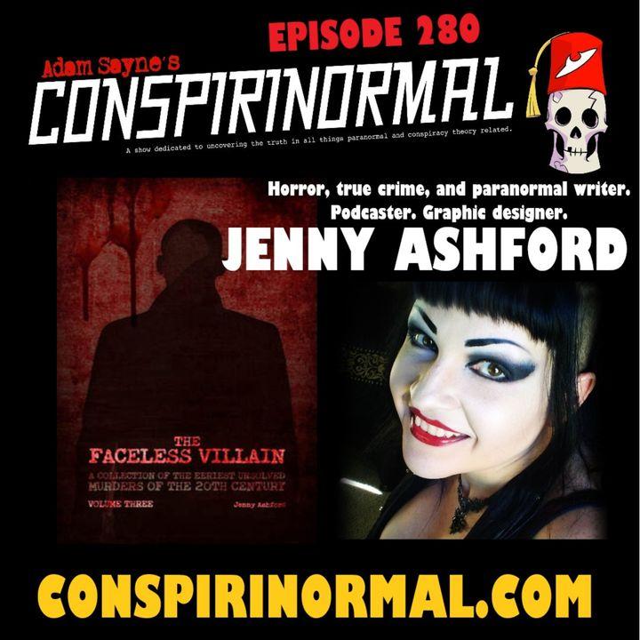 Conspirinormal Episode 280- Jenny Ashford 5 (The Faceless Villain 3)