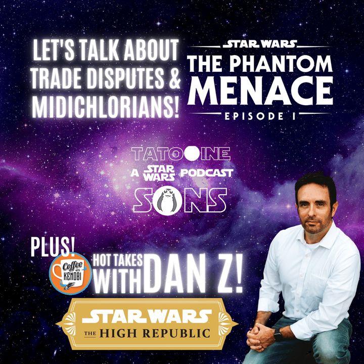 Let's Talk Trade Disputes & Midichlorians! (The Phantom Menace - Part 1)
