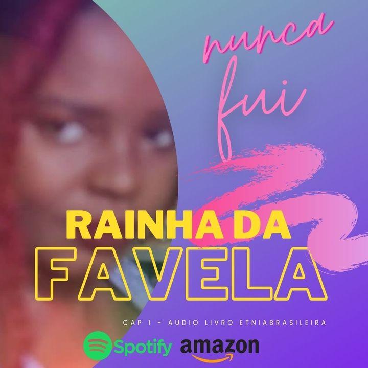 NUNCA FUI RAINHA DA FAVELA LIVRO  - EP1