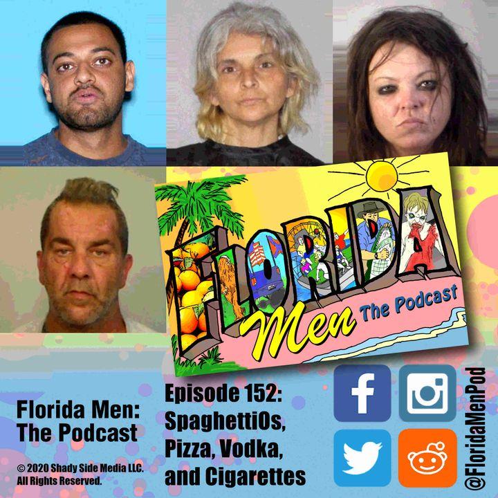 152 - SpaghettiOs, Pizza, Vodka, and Cigarettes