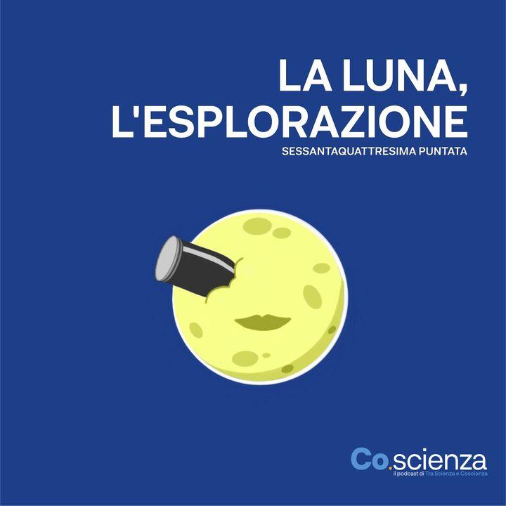 La Luna, l'esplorazione (Sessantaquattresima Puntata)