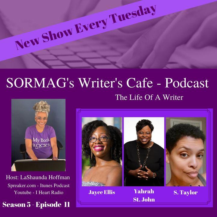 SORMAG's Writer's Cafe Season 6 Episode 11- Jayce Ellis, Yahrah St. John, S Taylor