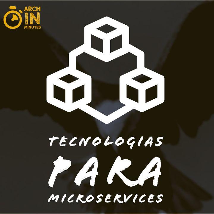 Que tecnologias utilizar para Microservices?