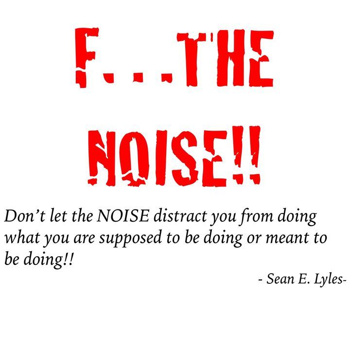 F...the NOISE!
