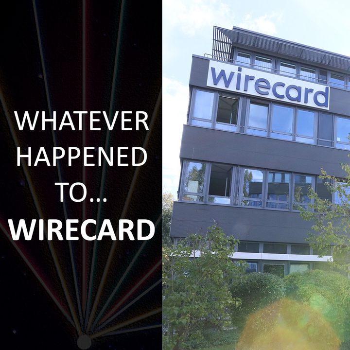 Whatever happened to... Wirecard