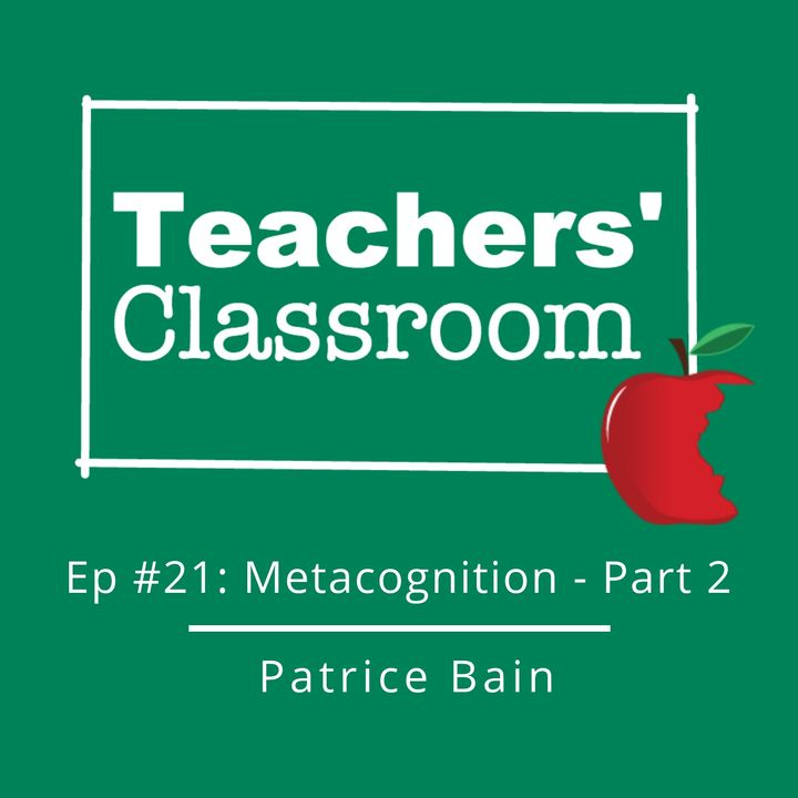 The Importance of Teaching Metacognition (part 2) with Patrice Bain