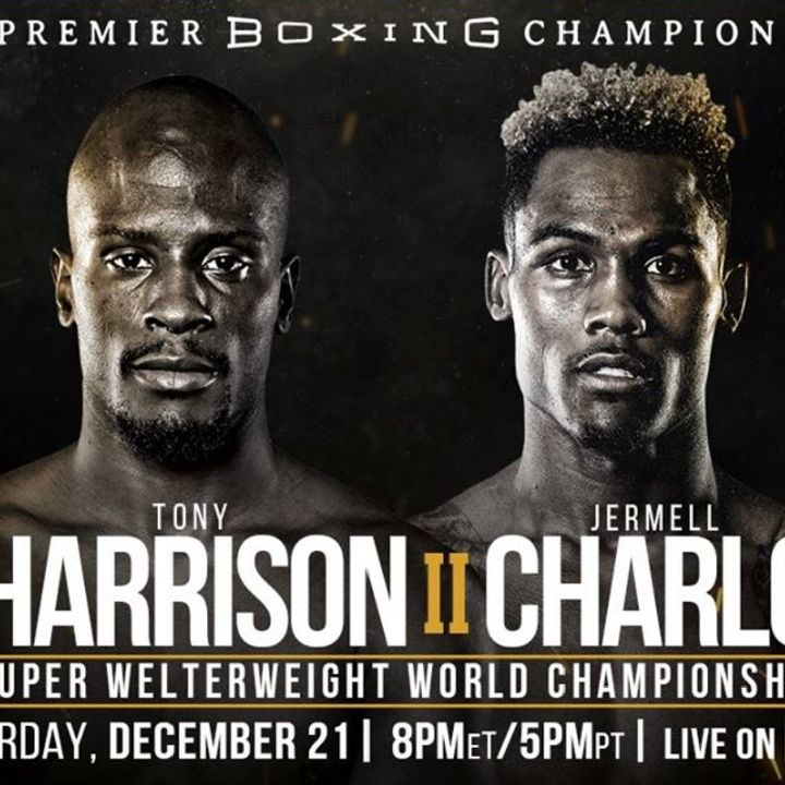 Preview Of The PBConFox Card Headlined By Tony Harrison-Jermell Charlo For The WBC Super Welterweight Title!Plus A Good Undercard!!