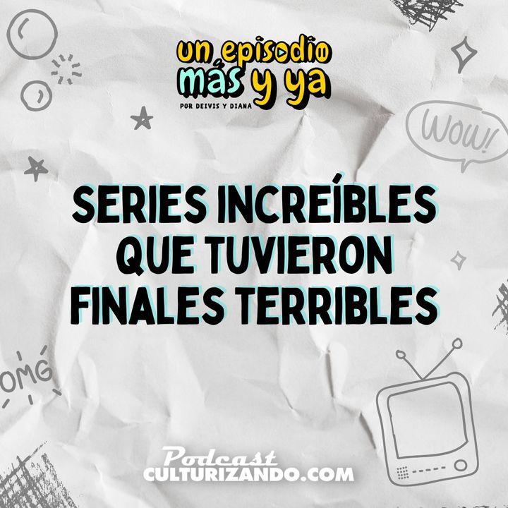 E1 • Series increíbles que tuvieron finales terribles
