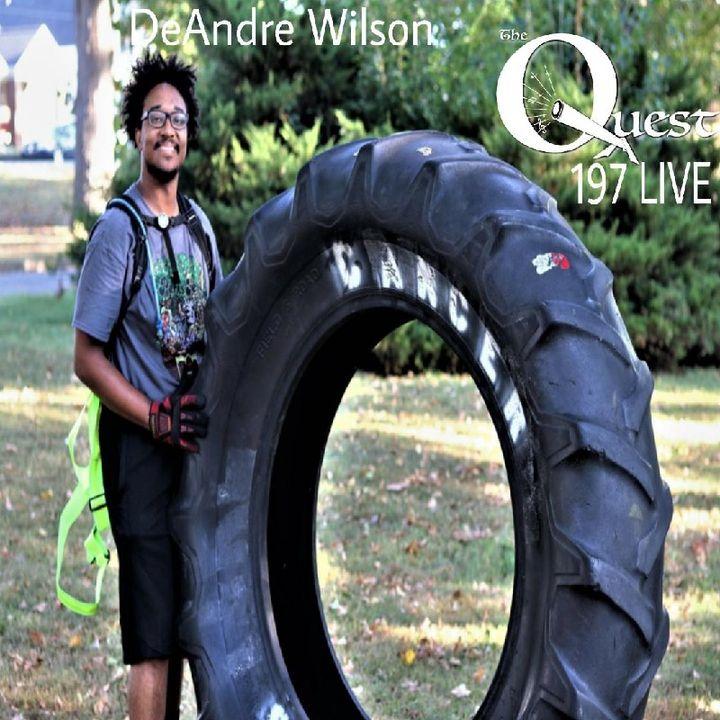The Quest 197 LIVE. DeAndre Wilson