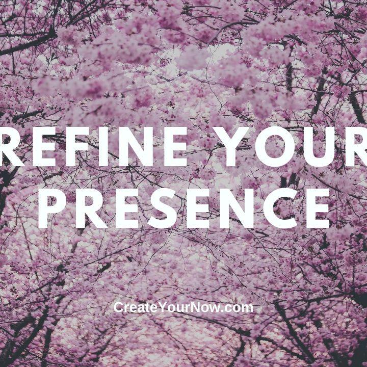 2279 Refine Your Presence