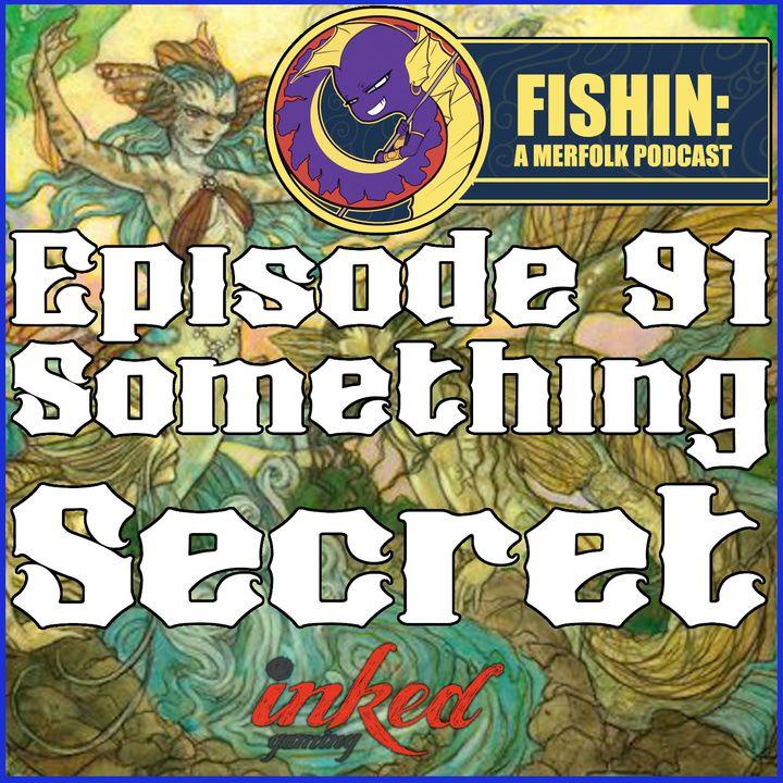 Episode 91: Something Secret