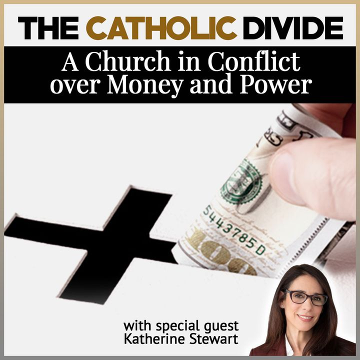 The Catholic Divide: A Church in Conflict over Money and Power (with Katherine Stewart)