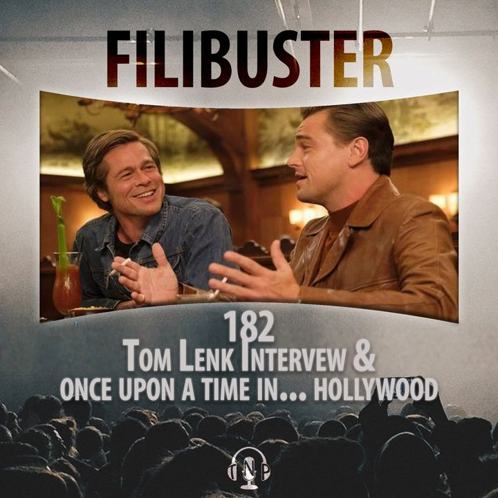 182 - Tom Lenk Interview & Once Upon A Time In... Hollywood