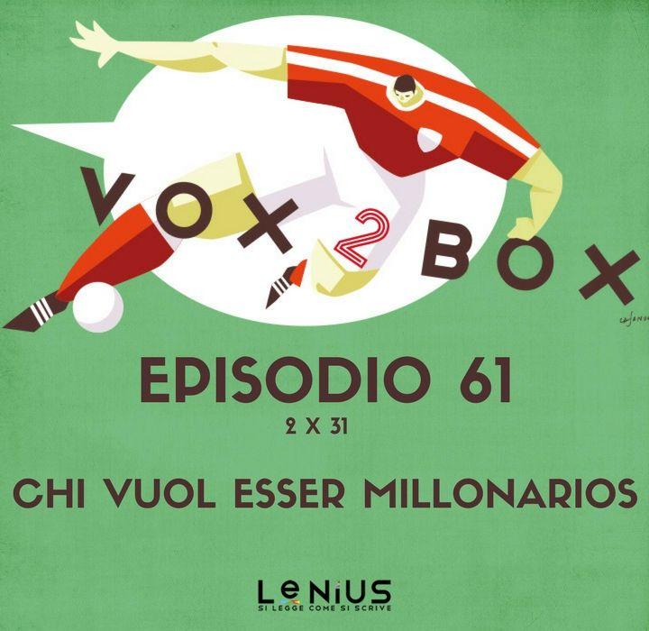 Episodio 61 (2x31) - Chi vuol essere Millonarios