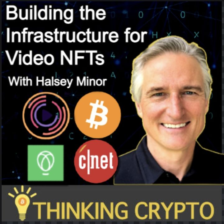 Halsey Minor Interview - Founder of VideoCoin, CNET, Uphold - Video NFTs, Bitcoin & SEC Crypto Regulations