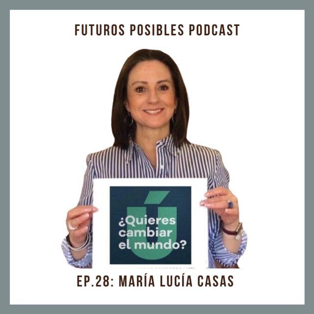 Ep.28: Ideas sobre el futuro de la docencia, con María Lucía Casas