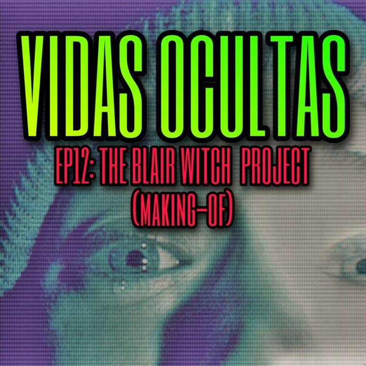 E12: THE BLAIR WITCH PROJECT (Making-of)