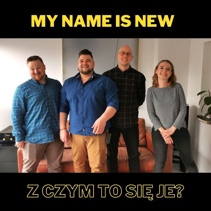 57. My Name Is New - z czym to się je? - z Danielem Kuśmierzakiem