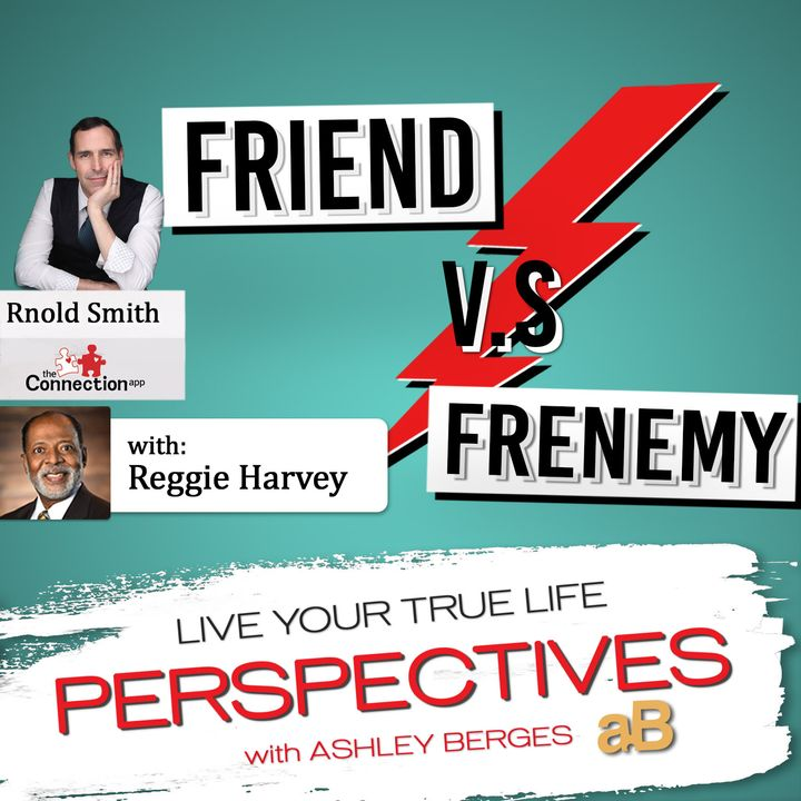 Friend Versus Frenemy: How to Know the Difference [Ep: 594]