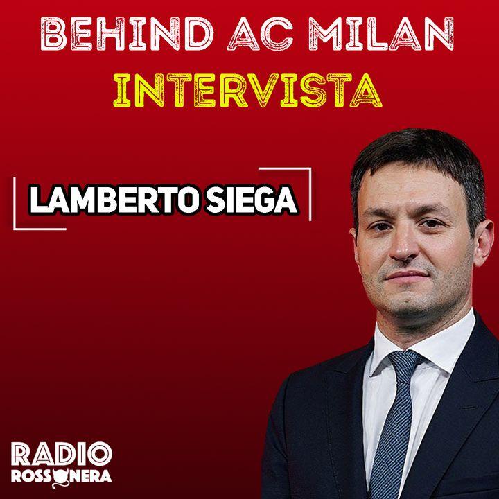 Behind AC Milan | Intervista a Lamberto Siega (AC Milan)