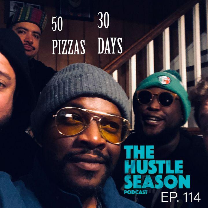 The Hustle Season: Ep. 114 50 Pizzas 30 Days