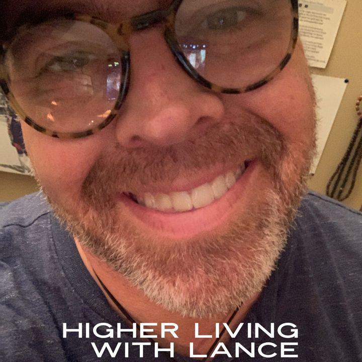Higher Living with Lance Jaynes: Erik Bryant - Growing Through Change, Starting what's Next!