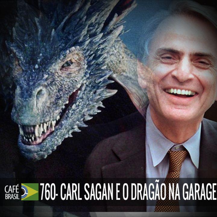 Cafe Brasil 760 - Carl Sagan e o dragão na garagem