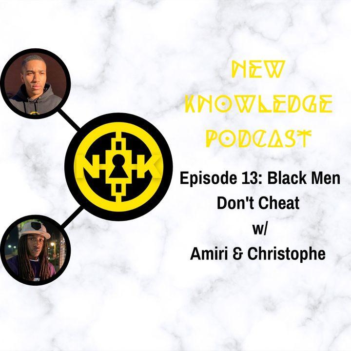 Episode 13: Black Men Don't Cheat...?