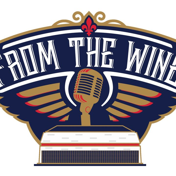 From The Wing - Pelicans Podcast