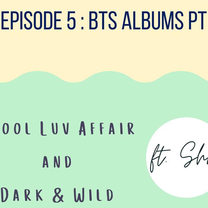 Episode 5 - Album Review: Skool Luv Affair and Dark & Wild