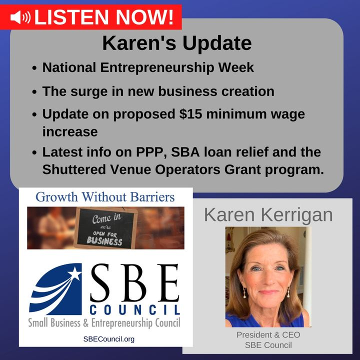 National Entrepreneurship Week and the surge in new business creation, a $15 minimum wage, PPP & SBA loan relief.